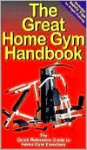 The Great Home Gym Handbook : A Quick Reference Guide to Home Gym Exercises - Mike L. Jespersen