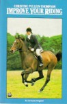 Improve Your Riding - Christine Pullein-Thompson, Christine Bousfield