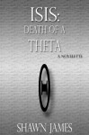 Isis: Death of a Theta - Shawn James