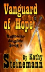 Vanguard of Hope: Sapphire Brigade Book 1 - Kathy Steinemann