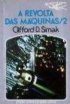 A Revolta das Máquinas, 2 - Clifford D. Simak, Eurico da Fonseca