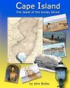 Cape Island, the Jewel of the Jersey Shore - John Bailey
