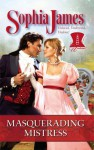 Masquerading Mistress - Sophia James