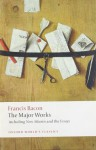 Francis Bacon: The Major Works (Oxford World's Classics) - Francis Bacon, Brian Vickers