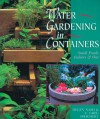 Water Gardening In Containers: Small Ponds Indoors & Out - Helen Nash, C. Greg Speichert