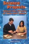 Science Projects about the Physics of Toys and Games - Robert Gardner