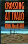 Crossing at Ivalo - Roderick MacLeish