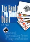 The Hand I've Been Dealt: A Collection of Poetry and Song Streams of Thought and Reflection - A.P. Fuchs