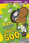 Buzz Beaker and the Growing Goo - Cari Meister, Bill McGuire