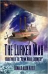 The Lurker War - Donald Allen Kirch