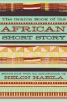 The Granta Book of the African Short Story - Chimamanda Ngozi Adichie, Laila Lalami, Helon Habila, Fatou Diome