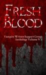 Fresh Blood - Dan Shaurette, Daven Anderson, Matthew E. Banks, Lucy Blue