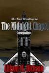 The Last Wedding in the Midnight Chapel - Allison M. Dickson