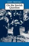 On the Jewish Question - Leon Trotsky