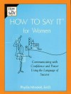 How to Say It for Women - Phyllis Mindell