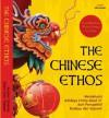 The Chinese Ethos, Memahami Adidaya China Abad 21 dari Perspektif Budaya dan Sejarah - Jansen Sinamo, Eben Ezer Siadari