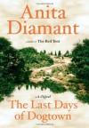 The Last Days Of Dogtown - Anita Diamant