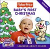 Fisher-Price: Baby's First Christmas: Learning About Colors - Lauren Gaede, Lyn Fletcher
