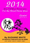 2014 GEMINI Your Full Year Horoscopes For The Wood Horse Year (2014 Suzanne White's Western Astrology Horoscope Books) - Suzanne White