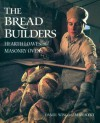 The Bread Builders: Hearth Loaves and Masonry Ovens - Daniel Wing, Alan Scott