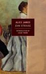 Alice James: A Biography - Jean Strouse, Colm Tóibín
