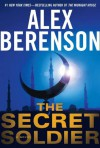 The Secret Soldier - Alex Berenson