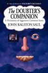 The Doubter's Companion: A Dictionary of Aggressive Common Sense - John Ralston Saul