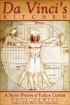 Da Vinci's Kitchen: A Secret History of Italian Cuisine - Dave DeWitt