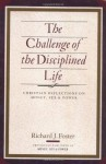 The Challenge of the Disciplined Life: Christian Reflections on Money, Sex, and Power - Richard J. Foster