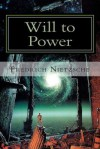 Will to Power: Attempt at a Revaluation of All Values - Fredrich Nietzsche