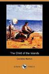 The Child of the Islands - Caroline Sheridan Norton