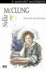 Nellie McClung - Margaret Macpherson