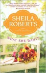 What She Wants (Life In Icicle Falls #4) - Sheila Roberts