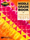 Middle Grade Book of Language Tests - Imogene Forte, Marjorie Frank