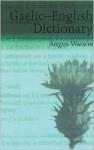 Gaelic-English Dictionary - Angus Watson