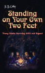 Standing on Your Own Two Feet: Young Adults Surviving 2012 and Beyond - J.Z. Colby