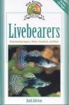 Livebearers: Understanding Guppies, Mollies, Swordtails and Others - David Alderton