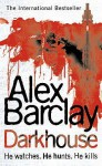 Darkhouse (Joe Lucchesi #1) - Alex Barclay