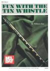 Fun with the Tin Whistle - William Bay