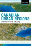 Canadian Urban Regions: Trajectories of Growth and Change - Larry S. Bourne, Richard Shearmur, Jim Simmons