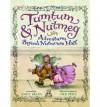 Tumtum and Nutmeg: Adventures Beyond Nutmouse Hall - Emily Bearn, Nick Price