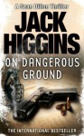 On Dangerous Ground (Sean Dillon Series, Book 3) - Jack Higgins