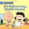 It's Father's Day, Charlie Brown! - Tom Brannon, Charles M. Schulz, Judy Katschke