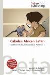 Cabela's African Safari - Lambert M. Surhone, Mariam T. Tennoe, Susan F. Henssonow