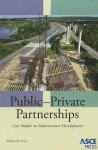 Public-Private Partnerships: Case Studies on Infrastructure Development - Sidney M. Levy