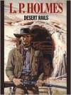 Desert Rails - L.P. Holmes