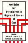 New Roles for Psychiatrists in Organized Systems of Care - Jeremy A. Lazarus