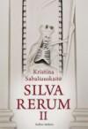 Silva Rerum II - Kristina Sabaliauskaitė