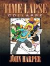 Time Lapse: Collapse - John Harper