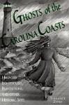 Ghosts of the Carolina Coasts - Terrance Zepke, Julie Rabun